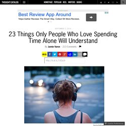 23 Things Only People Who Love Spending Time Alone Will Understand