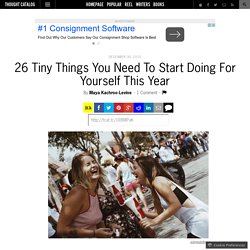 26 Tiny Things You Need To Start Doing For Yourself This Year