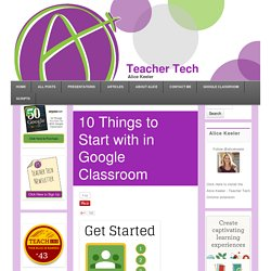 10 Things to Start with in Google Classroom