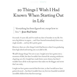 20 Things I Wish I Had Known When Starting Out in Life | zen habits