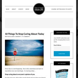 10 Things To Stop Caring About Today