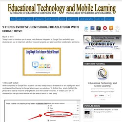 Educational Technology and Mobile Learning: 9 Things Every Student Should Be Able to Do with Google Drive