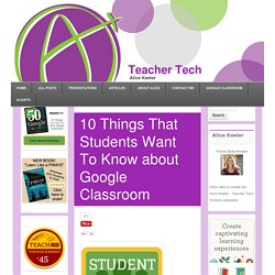 10 Things That Students Want To Know about Google Classroom