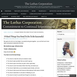19 Hard Things You Need To Do To Be Successful « The Luthas Corporation