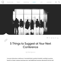 5 Things to Suggest at Your Next Conference