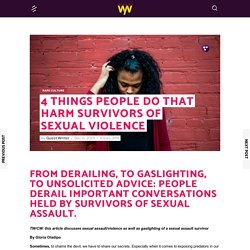 4 Things People Do That Harm Survivors of Sexual Violence