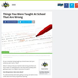 Things You Were Taught At School That Are Wrong
