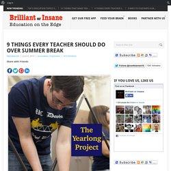 9 Things Every Teacher Should Do Over Summer Break