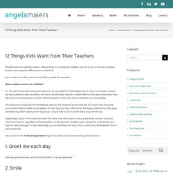 12 Things Kids Want from Their Teachers - Angela Maiers
