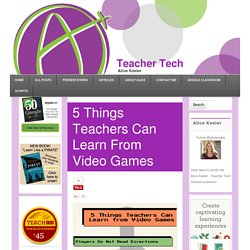 5 Things Teachers Can Learn From Video Games