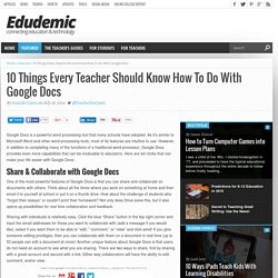 10 Things Every Teacher Should Know How To Do With Google Docs