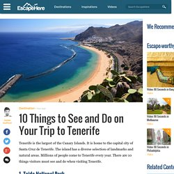 10 Things to See and Do on Your Trip to Tenerife - EscapeHere