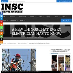 A Few Things That Every Electrician Has To Know
