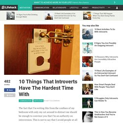 10 Things That Introverts Have The Hardest Time With