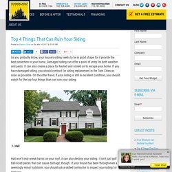 Top 4 Things That Can Ruin Your Siding