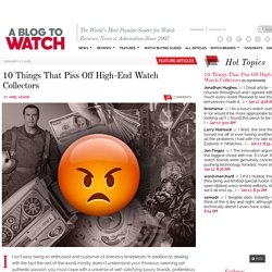 10 Things That Piss Off High-End Watch Collectors