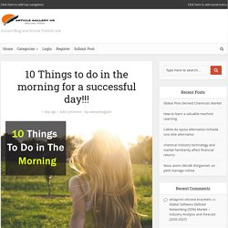 10 Things to do in the morning for a successful day!!!