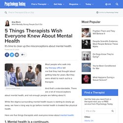 5 Things Therapists Wish Everyone Knew About Mental Health