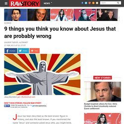 9 things you think you know about Jesus that are probably wrong