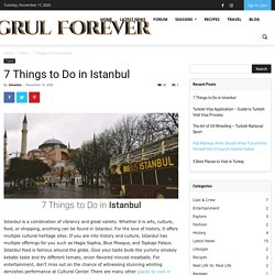 7 Things to Do in Istanbul - Mission Istanbul