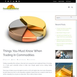 Important Facts About Commodity Trading