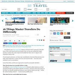 16 Things Master Travelers Do Differently