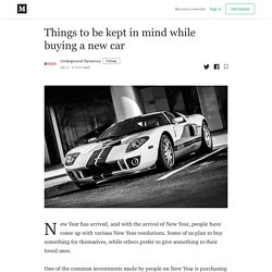 Things to be kept in mind while buying a new car - Underground Dynamics - Medium