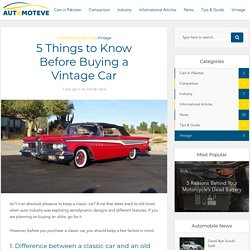 5 Things to Know Before Buying a Vintage Car - Automoteve Blog