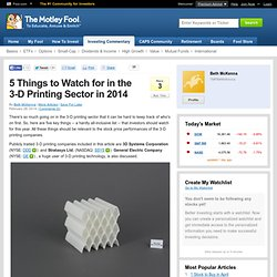5 Things to Watch for in the 3-D Printing Sector in 2014