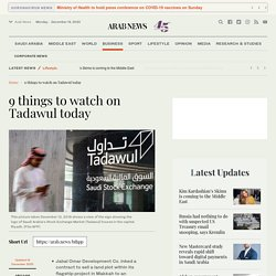 9 things to watch on Tadawul today