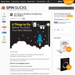 Six Things to Do Before You Build Your New Website by @emilymiller317 Spin Sucks