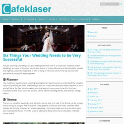 Six Things Your Wedding Needs to be Very Successful - Cafe Klaser