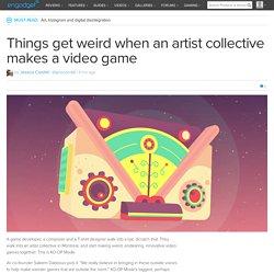 Things get weird when an artist collective makes a video game