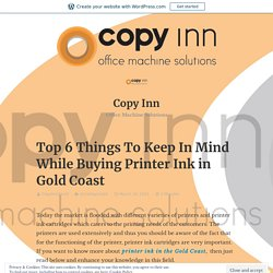 Top 6 Things To Keep In Mind While Buying Printer Ink in Gold Coast