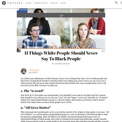 11 Things White People Should Never Say to Black People