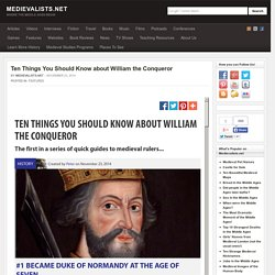 Ten Things You Should Know about William the Conqueror