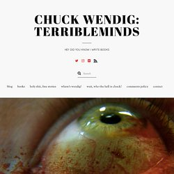 25 Things You Should Know About Writing Horror « terribleminds: chuck wendig