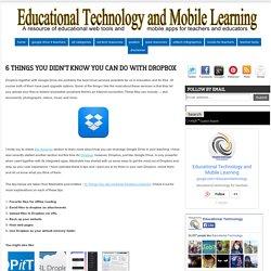 6 choses que vous ne saviez pas que vous pouvez faire avec Dropbox ~ technologie de l'éducation et de l'apprentissage mobile