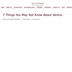 7 Reason Why You Should Visit Venice, Italy - Italian Delight Tours