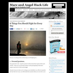 8 Things You Should Fight for Every Day — www.marcandangel