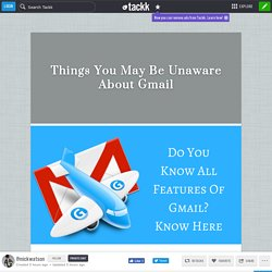 Things You May Be Unaware About Gmail