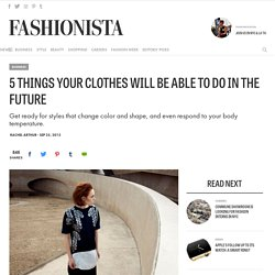 5 Things Your Clothes Will Be Able to Do in the Future
