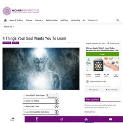 4 Things Your Soul Wants You To Learn