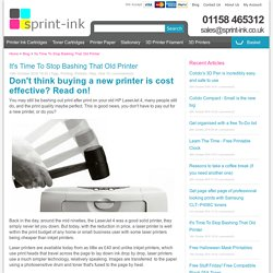 Don't think buying a new printer is cost effective? Read on!