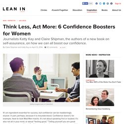 Think Less, Act More: 6 Confidence Boosters for Women