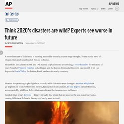 Think 2020's disasters are wild? Experts see worse in future