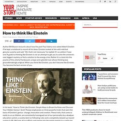 How to think like Einstein and unleash your inner genius