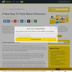 A New Way To Think About Influencers