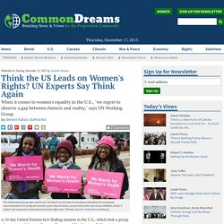 Think the US Leads on Women's Rights? UN Experts Say Think Again