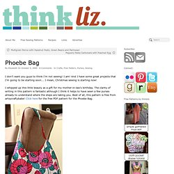 Phoebe Bag – think liz.
